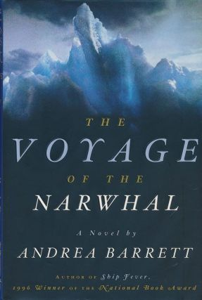 The Voyage of the Narwhal. Andrea Barrett