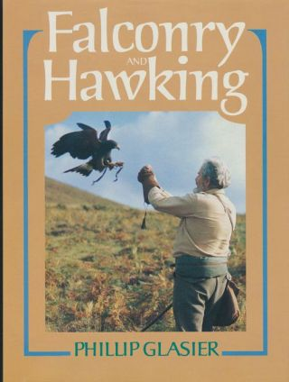 Falconry and Hawking. Phillip Glasier