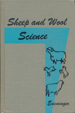 Sheep and Wool Science. M. E. Ensminger