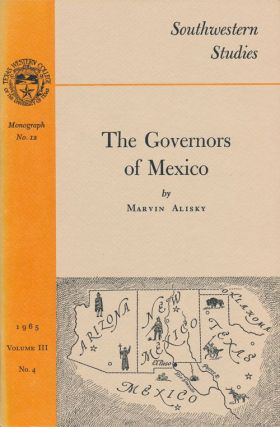The Governors of Mexico. Marvin Alisky