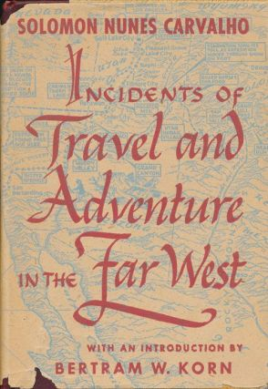 Incidents of Travel and Adventure in the Far West. Solomon Nunes Carvalho
