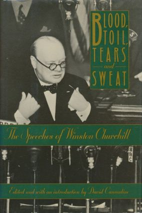 Blood, Toil, Tears and Sweat. Winston S. Churchill