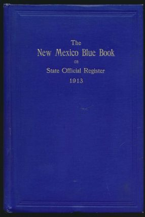 The New Mexico Blue Book Or State Official Register 1913
