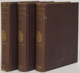 History of the Reign of Ferdinand and Isabella, the Catholic 3-Volume Set. William H. Prescott