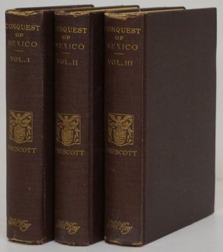 History of the Conquest of Mexico (Set of 3 Volumes) With a Preliminary View of the Ancient...