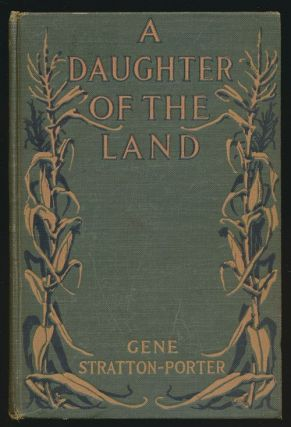 A Daughter of the Land. Gene Stratton-Porter