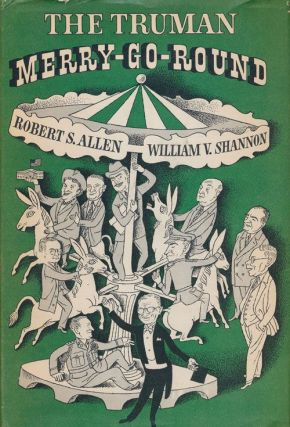 The Truman Merry-Go-Round. Robert S. Allen, William V. Shannon