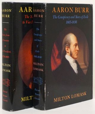 Aaron Burr (Two Volumes) The Years from Princeton to Vice President, 1756-1805 and the...
