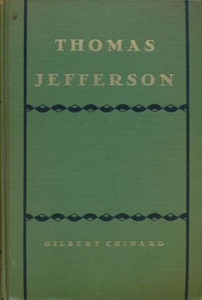 Thomas Jefferson The Apostle of Americanism. Gilbert Chinard