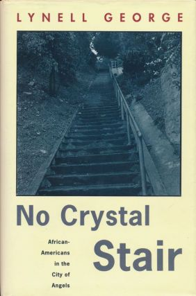 No Crystal Stair African-Americans in the City of Angels. Lynell George