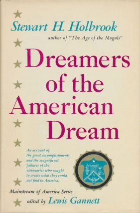 Dreamers of the American Dream An Account of the Great Accomplishments and the Magnificent...