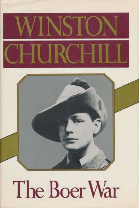 The Boer War London to Ladysmith Via Pretoria and Ian Hamilton's March. Winston Churchill