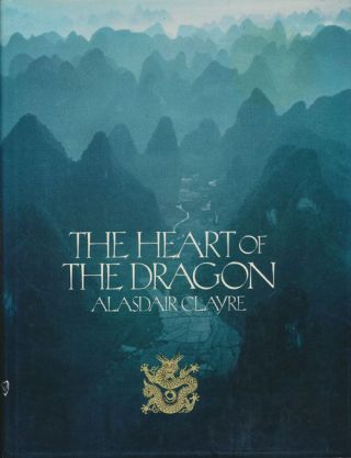 The Heart of the Dragon. Alasdair Clayre