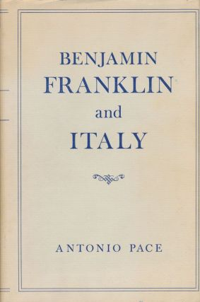 Benjamin Franklin and Italy. Antonio Pace
