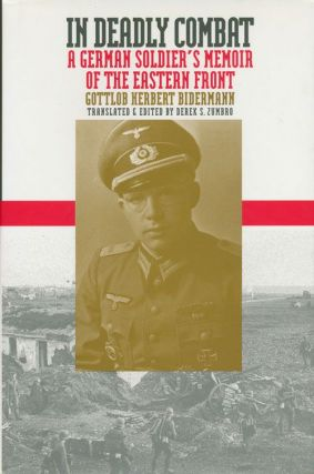 In Deadly Combat A German Soldier's Memoir of the Eastern Front. Gottlob Herbert Bidermann