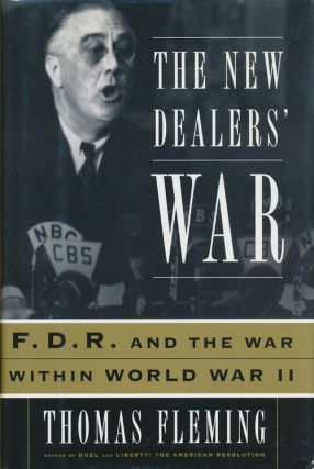 The New Dealers' War FDR and the War Within World War II. Thomas Fleming