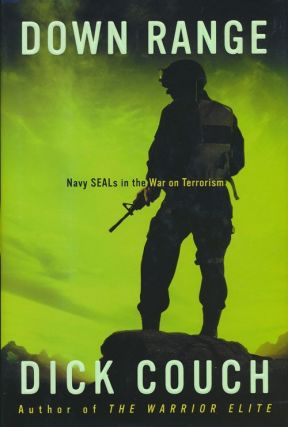Down Range Navy SEALs in the War on Terrorism. Dick Couch