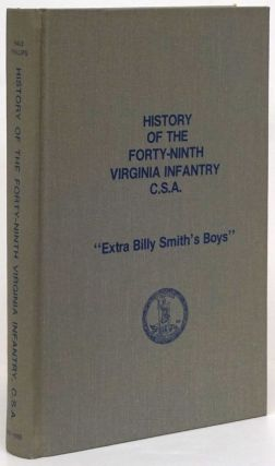 "History of the Forty-Ninth Virginia Infantry C. S. A Billy Smith's ""Boys"" Laura Virginia Hale,..."