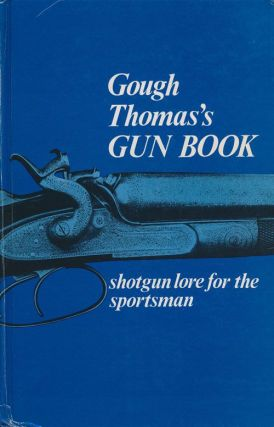 Gough Thomas's Gun Book Shotgun Lore for the Sportsman. G. T. Garwood