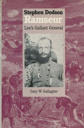 Stephen Dodson Ramseur Lee's Gallant General. Gary W. Gallagher