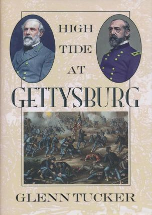 High Tide at Gettysburg The Campaign in Pennsylvania. Glenn Tucker