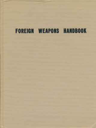 U. S. Army Special Forces Foreign Weapons Handbook. Frank A. Moyer