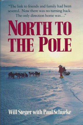 North to the Pole. Will Steger, Paul Schurke