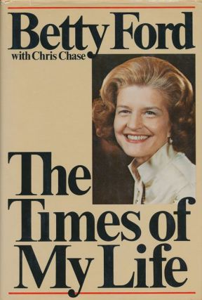The Times of My Life. Betty Ford, Chris Chase