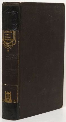 The Life of Samuel Johnson, Ll. D. Including a Journal of a Tour to the Hebrides. James Boswell