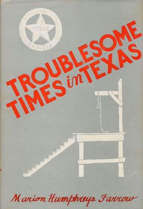 Troublesome Times in Texas. Marion Humphreys Farrow