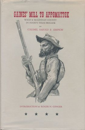 Gaines' Mill to Appomattox Waco & McLennan County in Hood's Texas Brigade. Harold B. Simpson