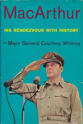Macarthur His Rendezvous with History. Courtney Whitney