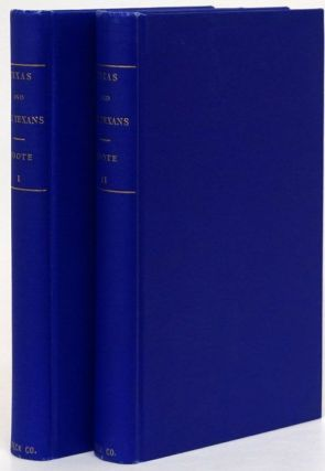 Texas and the Texans (Two Volume Set) Or Advance of the Anglo-Americans to the South-West. Henry...
