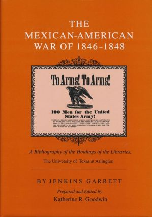 The Mexican-American War of 1846-1848 A Bibliography of the Holdings of the Libraries, The...