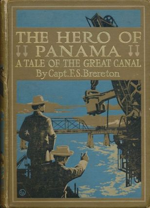 The Hero of Panama. F. S. Brereton