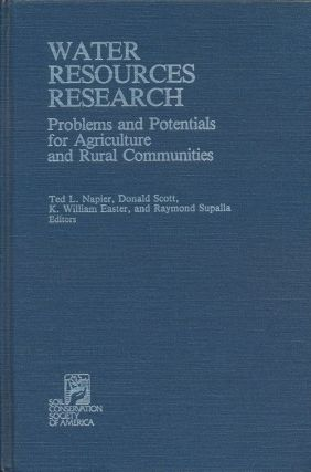 Water Resources Research Problems and Potentials for Agriculture and Rural Communities. Ted L....