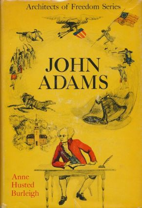 John Adams. Anne Husted Burleigh