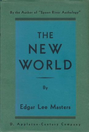 The New World. Edgar Lee Masters