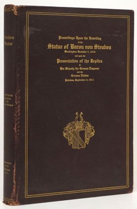 Proceedings Upon the Unveiling of the Statue of Baron Von Steuben Major General and Inspector...