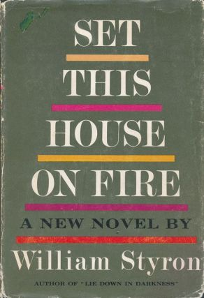 Set This House on Fire. William Styron