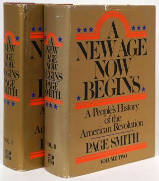 A New Age Now Begins A People's History of the American Revolution. Page Smith