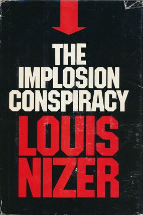The Implosion Conspiracy. Louis Nizer