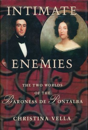 Intimate Enemies The Two Worlds of Baroness de Pontalba. Christina Vella
