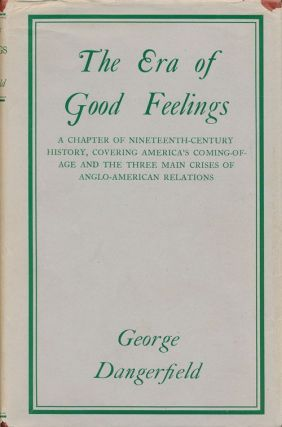 The Era of Good Feelings. George Dangerfield