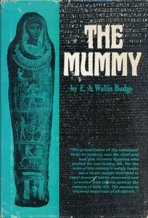 The Mummy. E. A. Wallis Budge