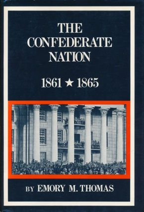 The Confederate Nation: 1861-1865. Emory M. Thomas