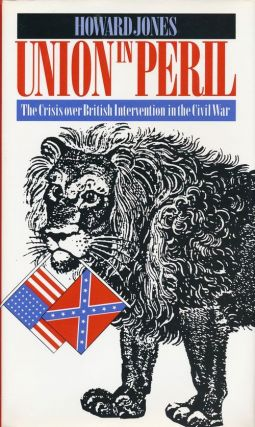 Union in Peril The Crisis Over British Intervention in the Civil War. Howard Jones