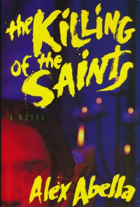 The Killing of the Saints. Alex Abella.
