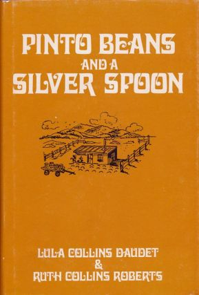 Pinto Beans and Silver Spoon. Lula Collins Daudet, Ruth Collins Roberts