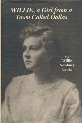 Willie, A Girl from a Town Called Dallas. Willie Newbury Lewis